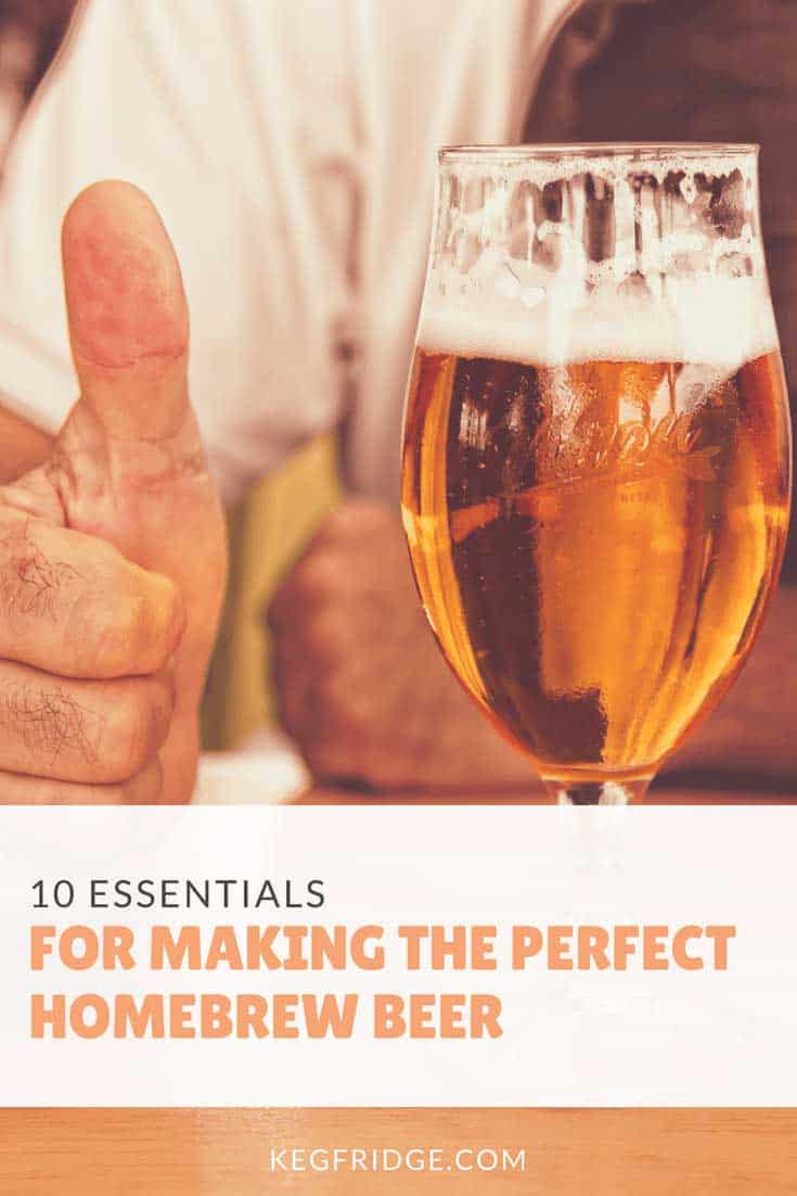 10 Essentials to Get that Perfect Homebrew Beer
