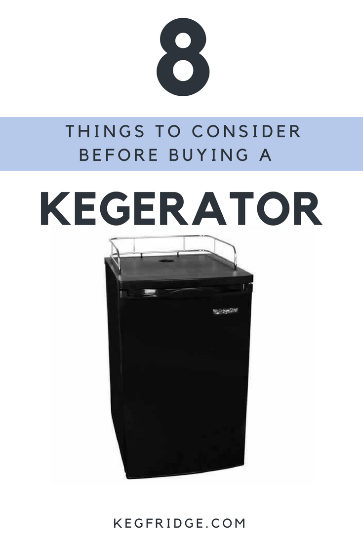 8 Things to Consider Before Buying a Kegerator