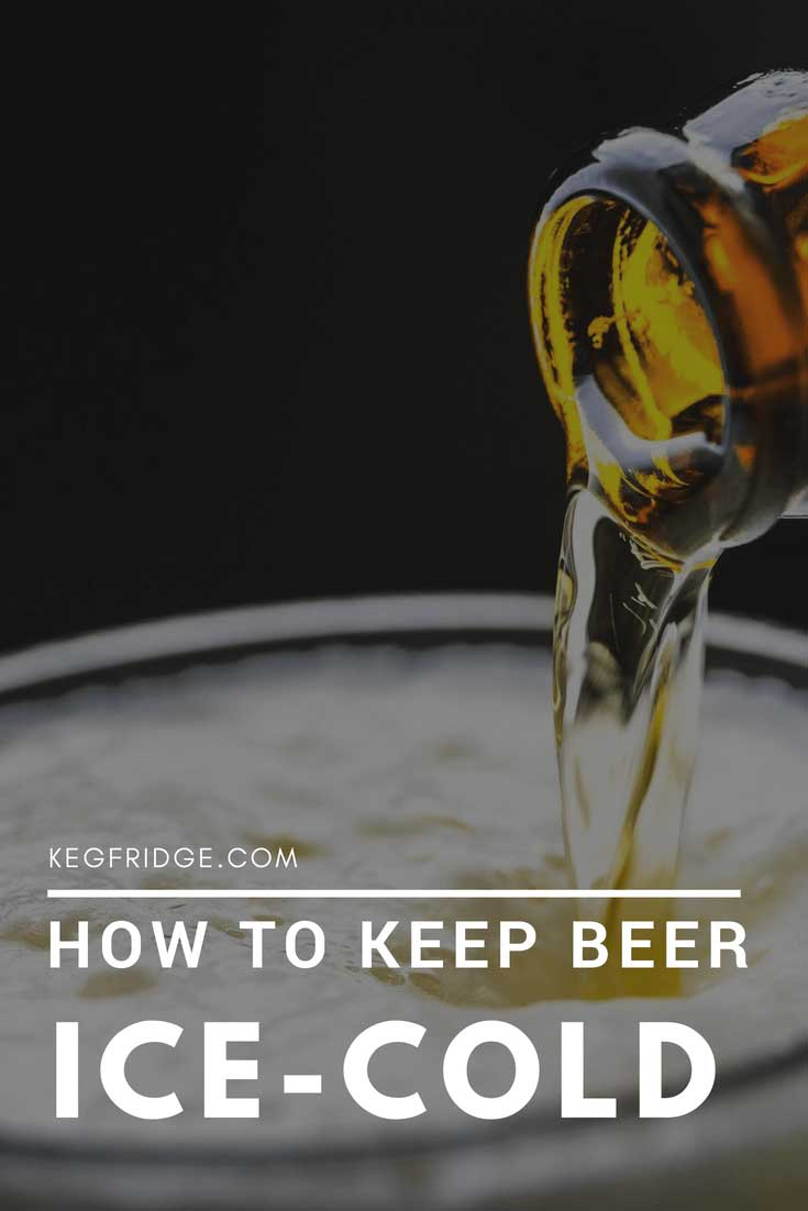 how to keep beer ice cold