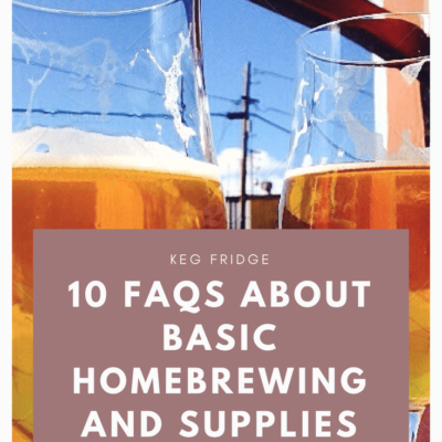 10 faqs about basic homebrewing and supplies
