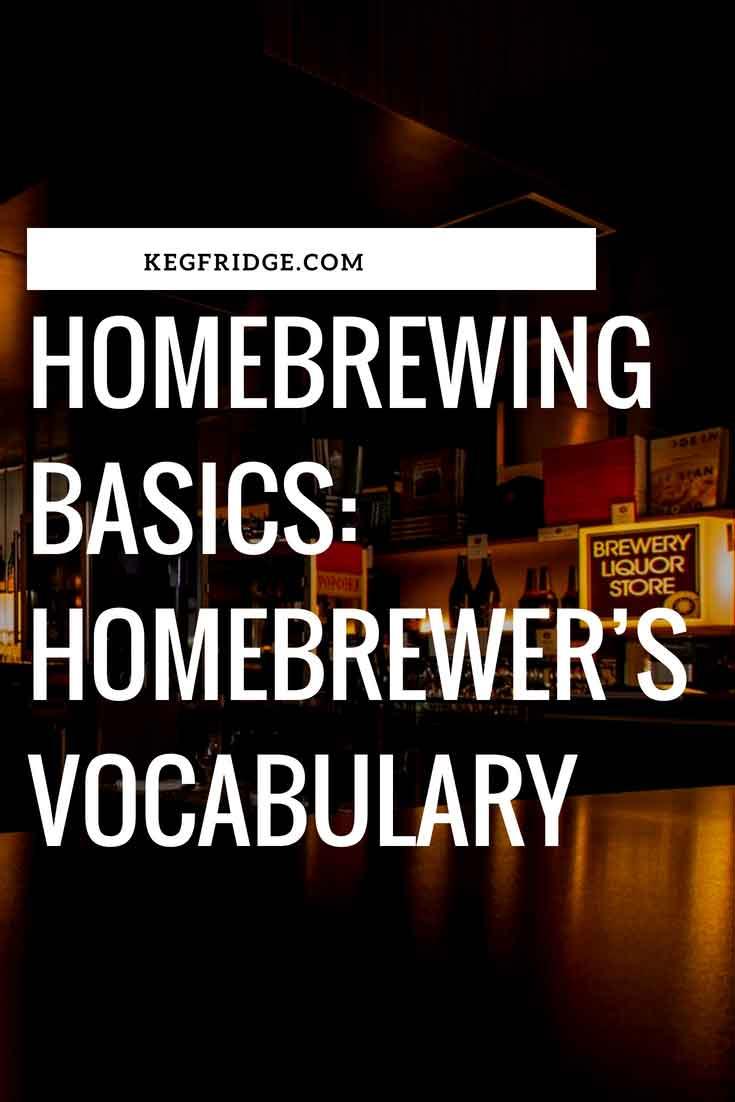 Homebrewing Basics - Homebrewer's vocabulary