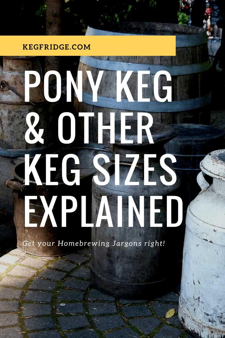 Kegfridge.com Pony Keg & Other Keg Sizes Explained