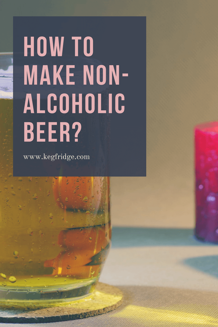 how to make non-alcoholic beer - keg fridge