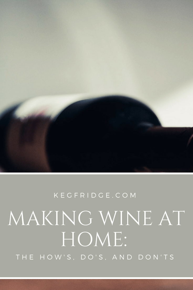 Making Wine at Home The How's, Do's, and Don'ts