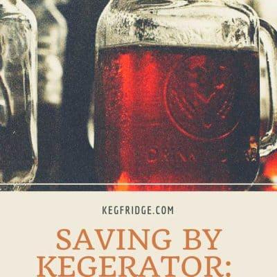 Saving by Kegerator: Why Buying One Saves You More Money kegfridge