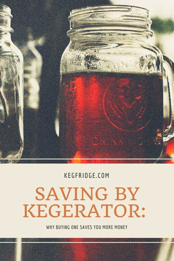 Saving by Kegerator: Why Buying One Saves You More Money