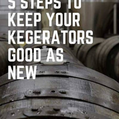 5 Steps to Keep Your Kegerators Good as New kegfridge