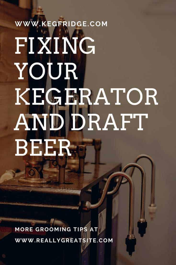 Fixing your kegerator and draft beer - keg fridge