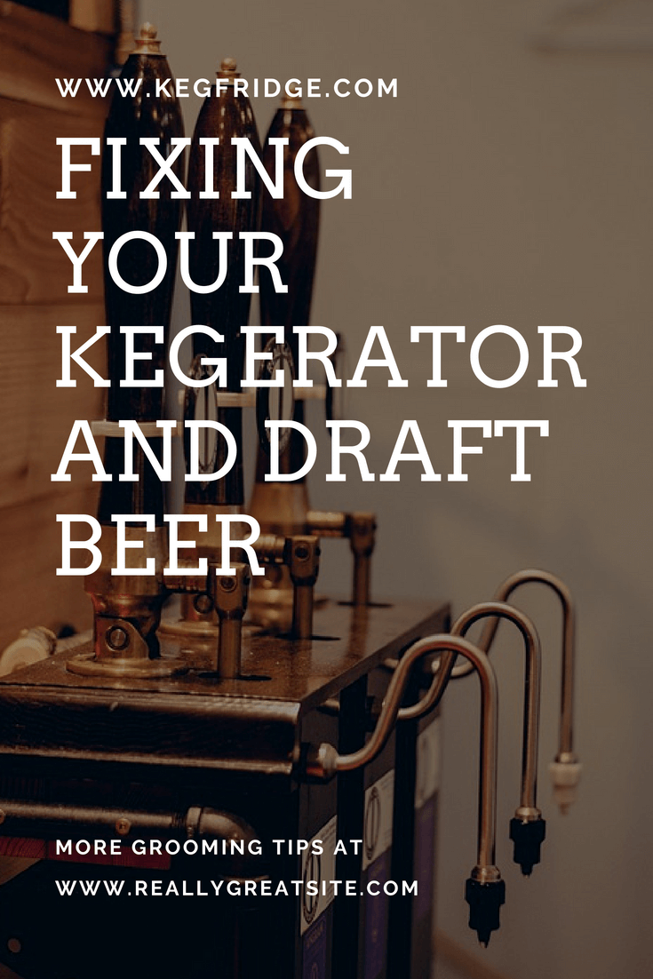 Troubleshooting Your Kegerator and Draft Beer